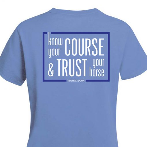 Know Your Course & Trust Your Horse T-Shirt