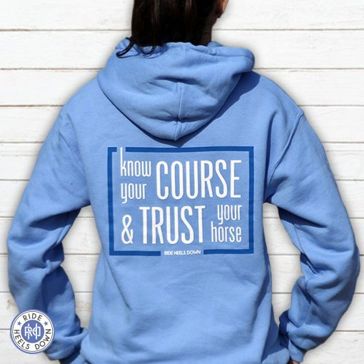 Know Your Course & Trust Your Horse hoodie