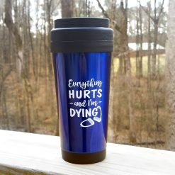 Everything Hurts travel mug for equestrians