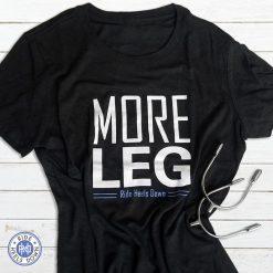 More Leg T-shirt